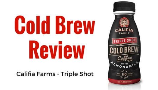 Cold Brew Coffee Review: Califia Farms – Triple Shot