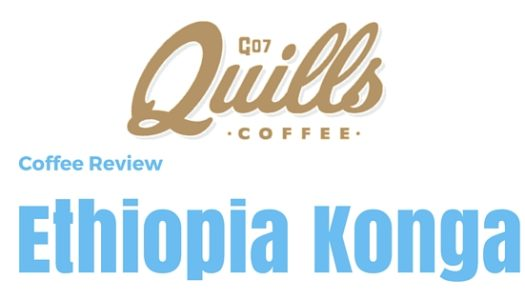 Coffee Review: Quills' Coffee – Ethiopia Konga