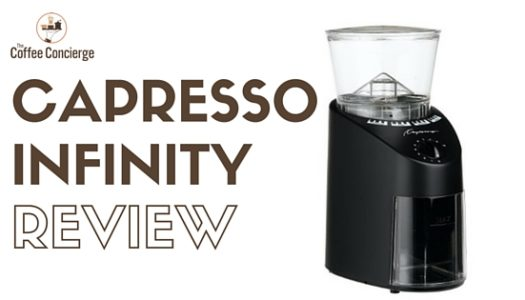 Coffee Grinder Review: Capresso Infinity Burr Grinder