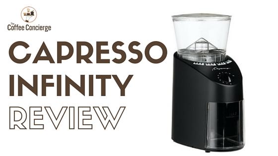 Capresso Infinity Review