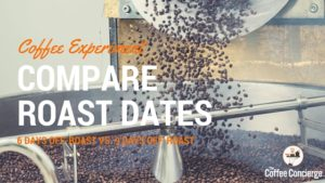 Coffee Roast Dates Compared