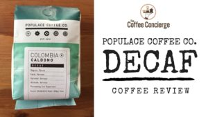 Populace Coffee Decaf Colombia Caldono
