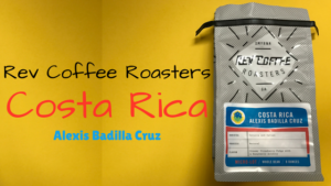Rev Coffee Roasters Costa Rica Alexis Badilla Cruz