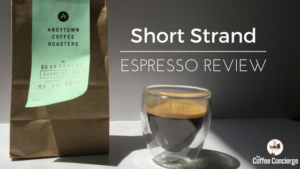 Andytown Short Strand Espresso Review