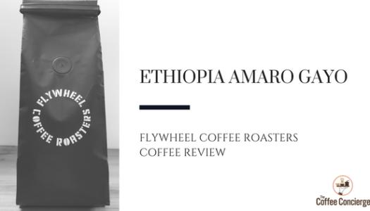 Coffee Review: Flywheel Coffee Roasters – Ethiopia Amaro Gayo