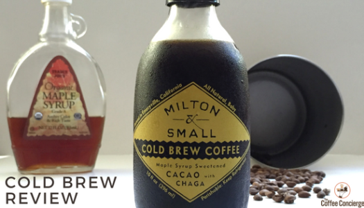 Milton  & Small – Maple Syrup Sweetened Cold Brew Review
