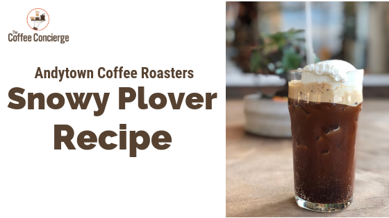 Andytown Coffee Roasters Snowy Plover Recipe