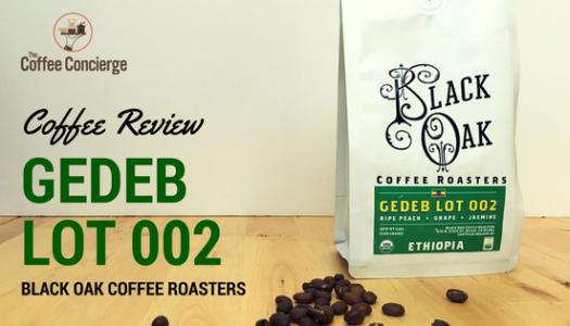 Coffee Review: Black Oak Coffee Roasters – Ethiopia Gedeb Lot 002