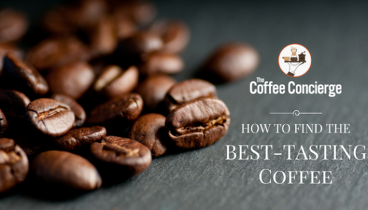 How To Find The Best Tasting Coffee