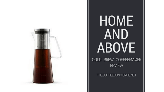 Home and Above Cold Brew