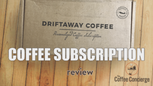 Driftaway Coffee Subscription Review