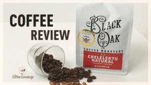 Black Oak Coffee Roasters Ethiopia Chelelktu Natural Review