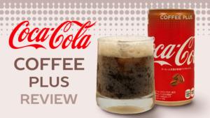 Coke Coffee Plus Review