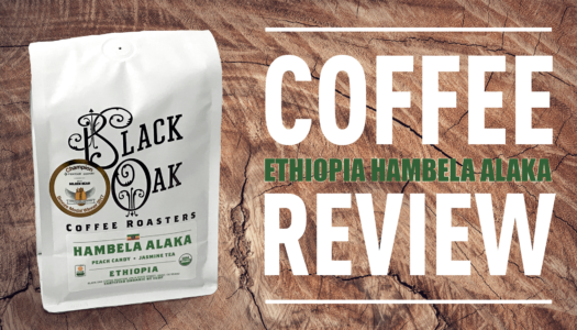 Black Oak Coffee Roasters – Ethiopia Hambela Alaka Coffee Review