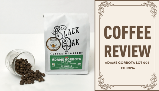 Black Oak Coffee Roasters – Ethiopia Adame Gorbota Lot 005 Coffee Review (2017)