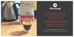 Strangers Coffee - Ethiopia Rocko Mountain Review