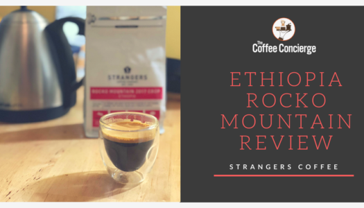 Strangers Coffee Company – Ethiopia Rocko Mountain Coffee Review (2017)