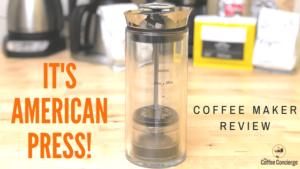 It's American Press Coffee Maker Review