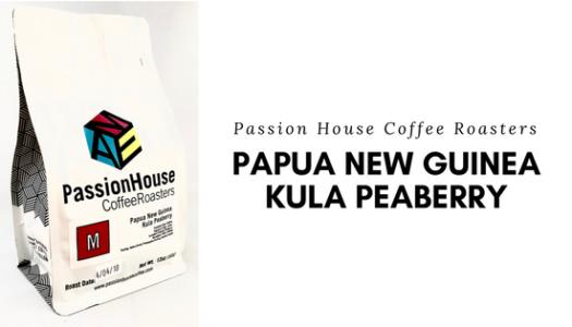 Passion House Coffee Roasters – Papua New Guinea Kula Peaberry Coffee Review (2018)
