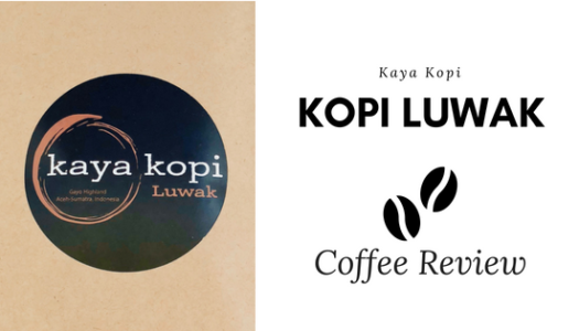 Kaya Kopi – Kopi Luwak Coffee Review