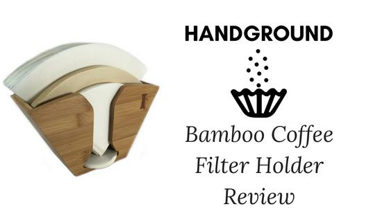 Handground Coffee Filter Holder Review