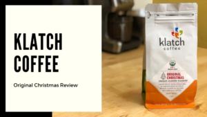 Klatch Coffee Original Christmas Review