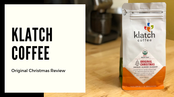 Klatch Coffee Original Christmas Review