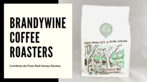 Brandywine Coffee Roasters Cumbres de Poas Red Honey Coffee Review
