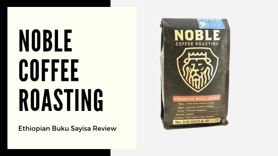 Noble Coffee Roasting Buku Sayisa Coffee Review