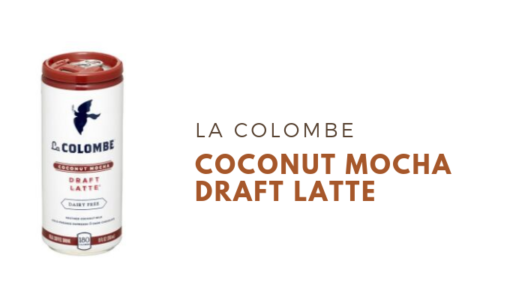 La Colombe Coconut Mocha Draft Latte Review