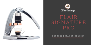 Flair Signature Pro Review