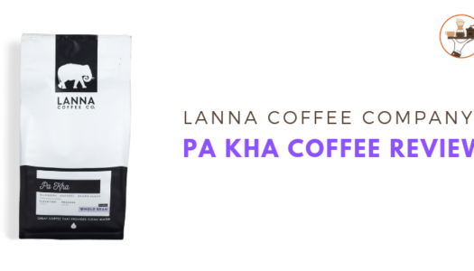 Lanna Coffee Co. – Pa Kha Coffee Review (2019)