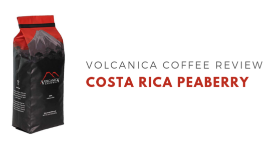 Volcanica Coffee – Costa Rica Peaberry Coffee Review