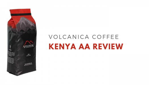 Volcanica Coffee – Kenya AA Coffee Review
