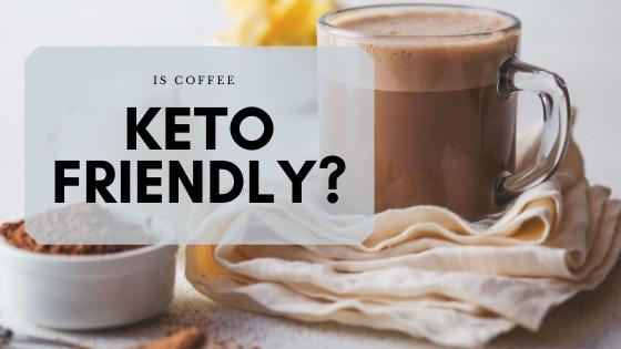 Is Coffee Keto Friendly?