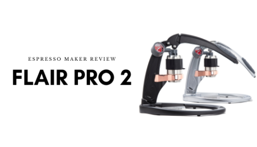 Flair PRO 2 Espresso Maker Review