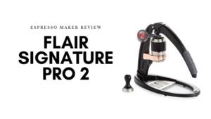 Flair Signature Pro 2